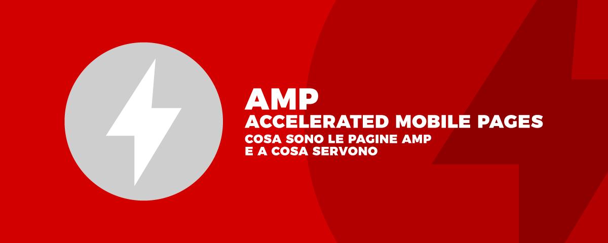 Cosa sono le pagine AMP e a cosa servono
